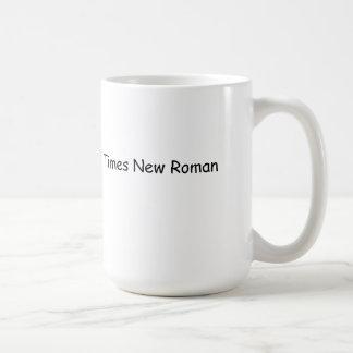 This is not Times New Roman. Coffee Mug