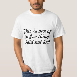 This is one of the few things I did not knit. Text T-Shirt