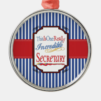 This Is One Really Incredible Secretary Gift Metal Ornament
