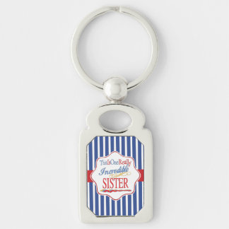 This Is One Really Incredible Sister Gift Keychain
