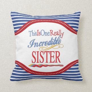 This Is One Really Incredible Sister Gift Throw Pillow