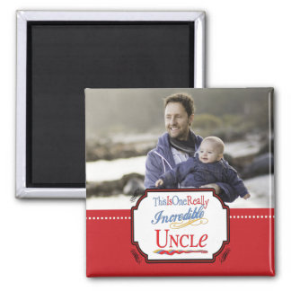 This Is One Really Incredible Uncle Gift Magnet