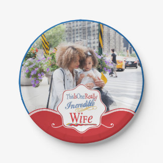 This Is One Really Incredible Wife Gift Series Paper Plate