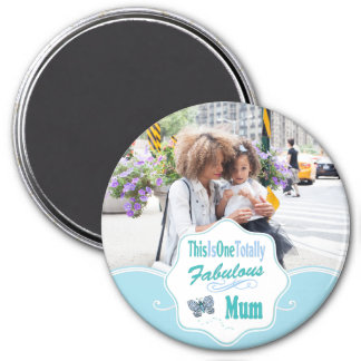 This Is One Totally Fabulous Mum Magnet