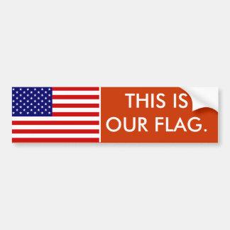 This Is Our Flag Car Bumper Sticker