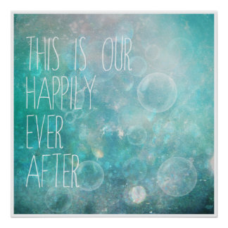 This is our happily ever after posters