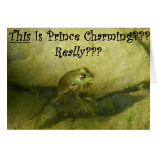This Is Prince Charming??? Greeting Card