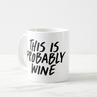 This is Probably Wine Coffee Mug