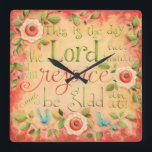 "This Is The Day Bible Verse Square Clock<br><div class=""desc"">Check the time and be glad as you&#39;re reminded that each moment of every day is a gift from God to be celebrated...  for every day is a truly a day that the Lord has created for our blessing and His glory! Art &#169;KarlaDornacher.</div>"