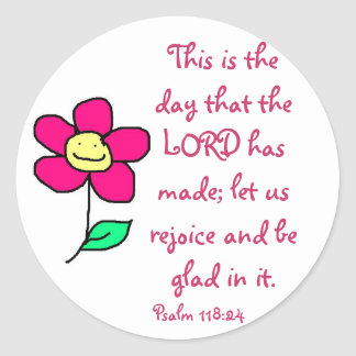 This is the day that the LORD has made; let us re Classic Round Sticker