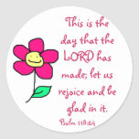 This is the day that the LORD has made; let us re Round Sticker
