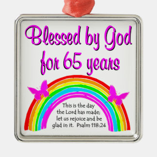 THIS IS THE DAY THE LORD HAS  MADE 65TH BIRTHDAY METAL ORNAMENT