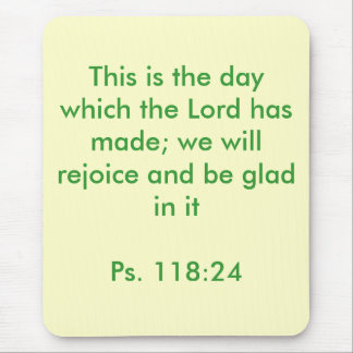 """This Is the Day the Lord Has Made"" Mouse Pad"