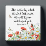 """This is the Day Which the Lord hath Made KJV Plaque<br><div class=""""desc"""">This is the day which Lord hath made. We will rejoice and be glad in it. Psalm 118:24. King James Version.  This photo plaque with watercolor daisies and poppies includes black text. So beautiful!</div>"""
