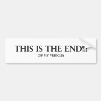 This is the End Car Bumper Sticker