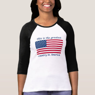 This Is The Greatest Country In America T-Shirt