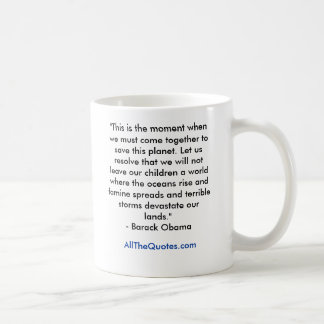 """""""This is the moment when we must come together ... Coffee Mug"""