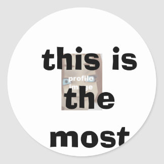 this is the most popular girl in school all the... classic round sticker