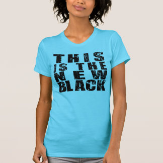 This Is The New Black. T-Shirt