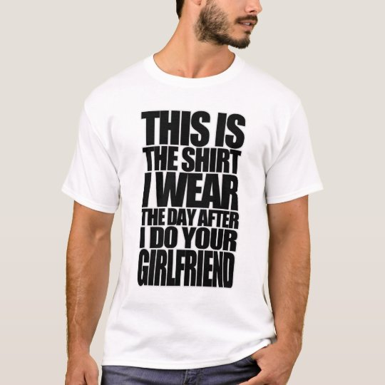 THIS IS THE SHIRT I WEAR THE DAY AFTER ...