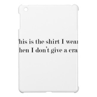 """""""This is the shirt I wear when..."""" FUNNY iPad Mini Cover"""
