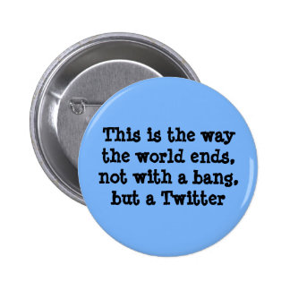 This is the way the world ends pinback button