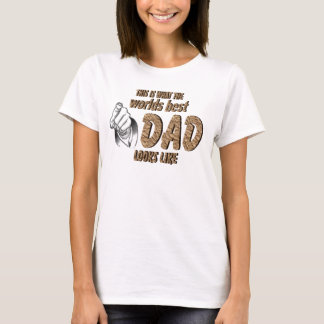 This is the worlds best DAD loks like T-Shirt