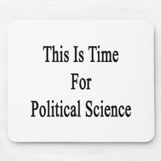 This Is Time For Political Science Mousepads