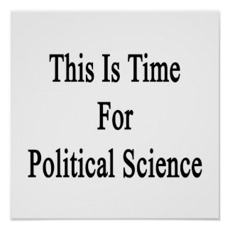 This Is Time For Political Science Poster