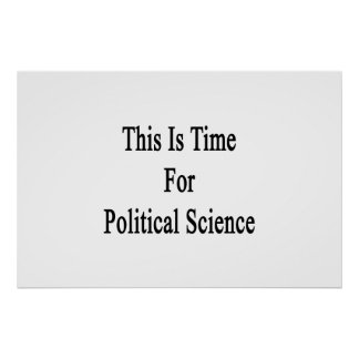 This Is Time For Political Science Posters
