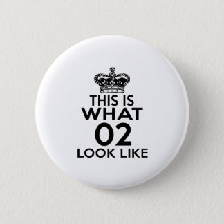 This Is What 02 Look Like Pinback Button
