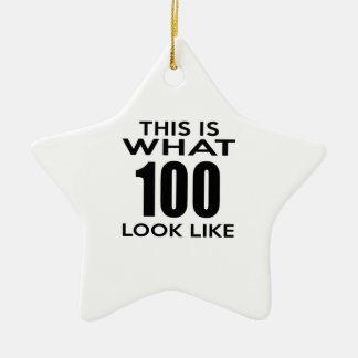 This is what 100 look like ceramic ornament