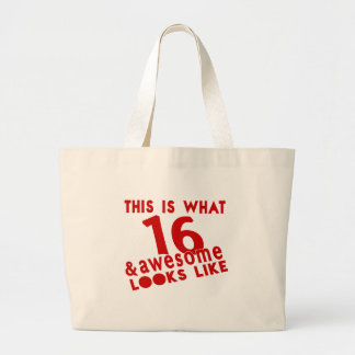 This Is What 16 & Awesome Look s Like Large Tote Bag