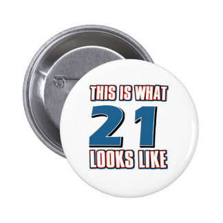 This is what 21 looks like pinback buttons