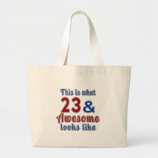 This is what 23 and awesome look like large tote bag