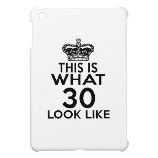 This Is What 30 Look Like iPad Mini Covers