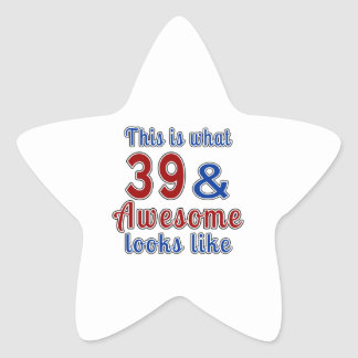 This is what 39 and awesome look like star sticker