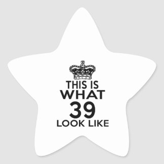 This Is What 39 Look Like Star Sticker