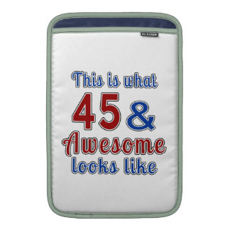 This is what 45 and awesome look like MacBook sleeves
