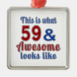 This is what 59 and awesome look like metal ornament