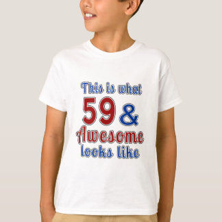 This is what 59 and awesome look like T-Shirt