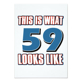 """This is what 59 years lools like 5"""" x 7"""" invitation card"""