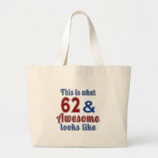 This is what 62 and awesome look like large tote bag