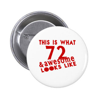 This Is What 72 & Awesome Look s Like Button