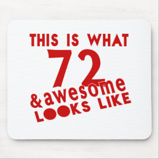 This Is What 72 & Awesome Look s Like Mouse Pad