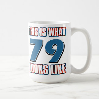 This is what 79 years lool like classic white coffee mug