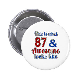 This is what 87 and awesome look like pinback button