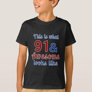 This is what 91 and awesome look like T-Shirt