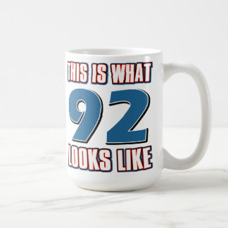 This is what 92 years lool like classic white coffee mug