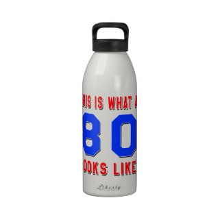 This is what a 80 looks like drinking bottle
